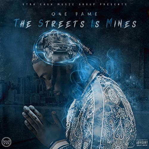One Fame – The Streets Is Mines