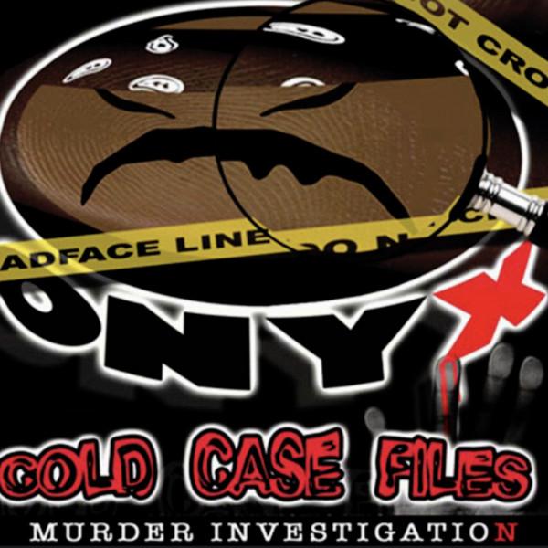 Onyx – Cold Case Files Vol. 1