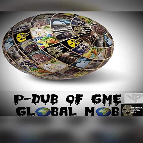 P-Dub of GME – Global Mob