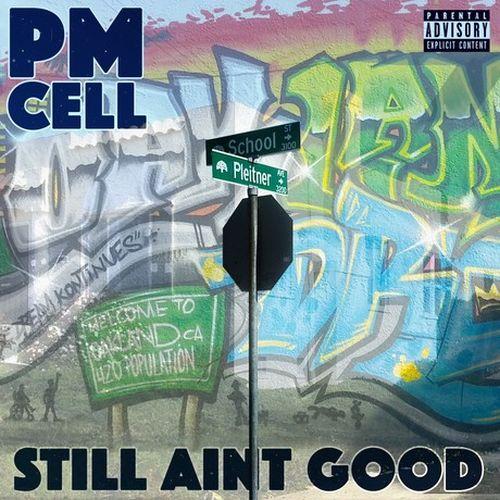 PM Cell – Still Aint Good