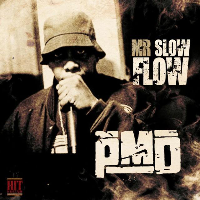 PMD – Mr. Slow Flow