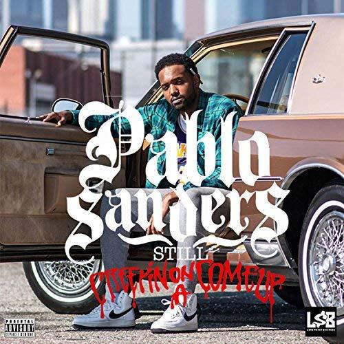Pablo Sanders – Still Creepin' On A Comeup