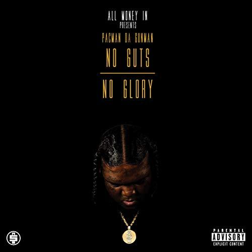 Pacman Da Gunman – No Guts No Glory