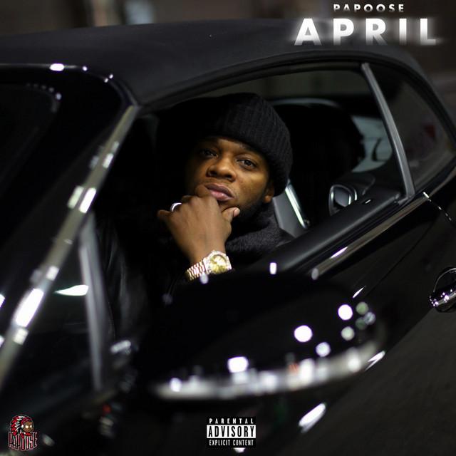 Papoose - April