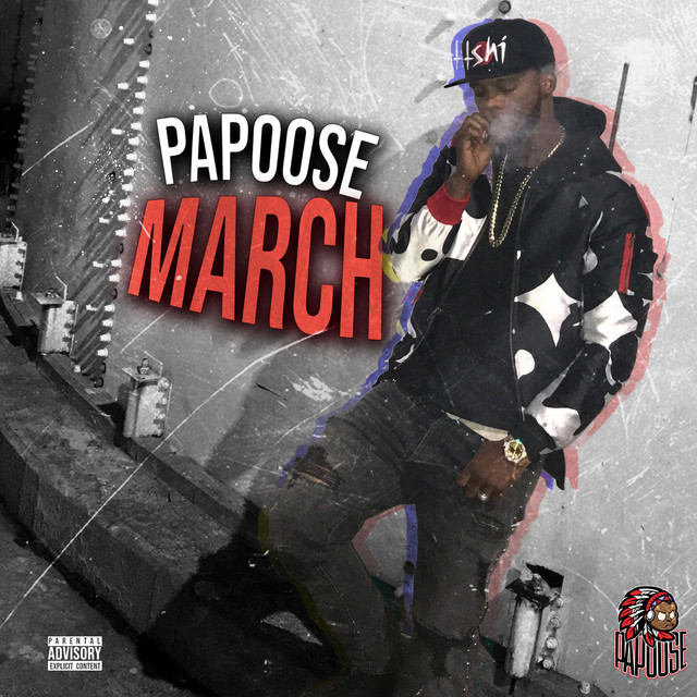 Papoose – March