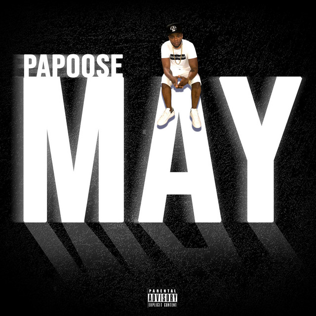 Papoose – May