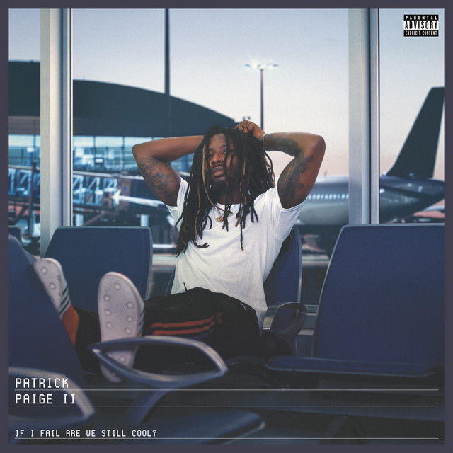 Patrick Paige II – If I Fail Are We Still Cool?