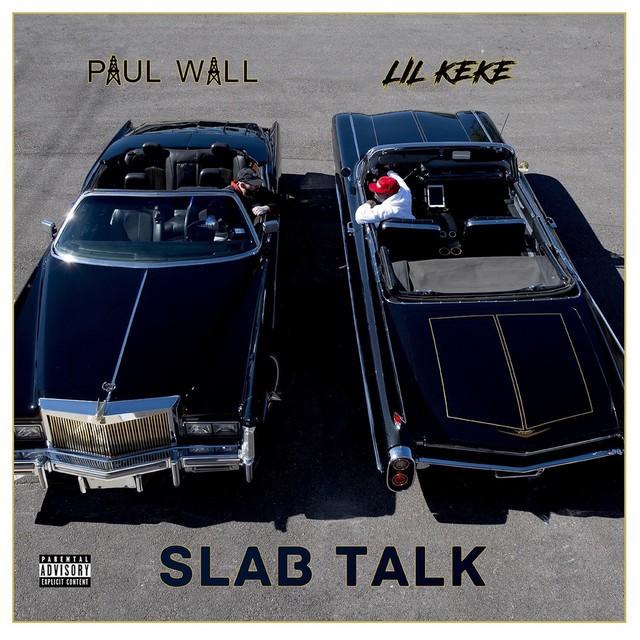 Paul Wall & Lil' Keke – Slab Talk
