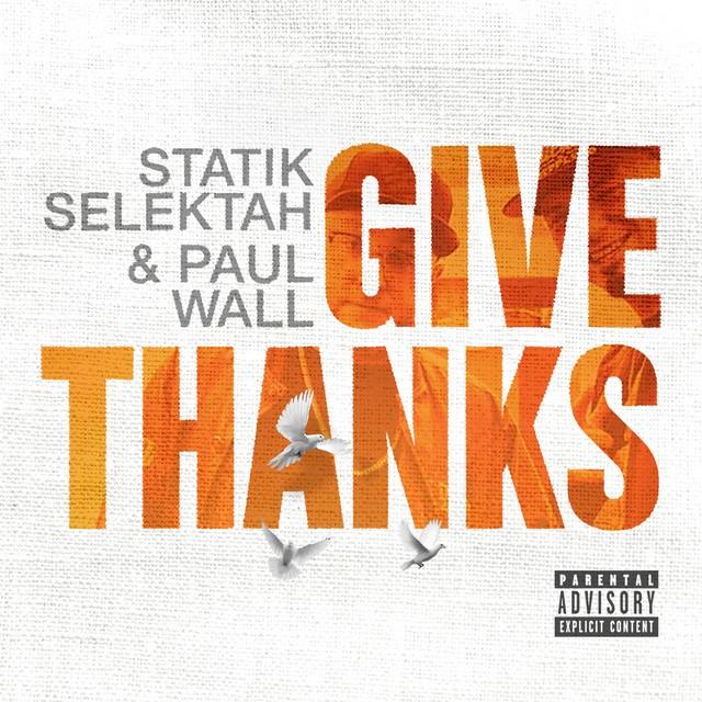 Paul Wall & Statik Selektah – Give Thanks
