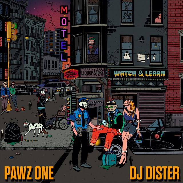 Pawz One & DJ Dister – Watch & Learn
