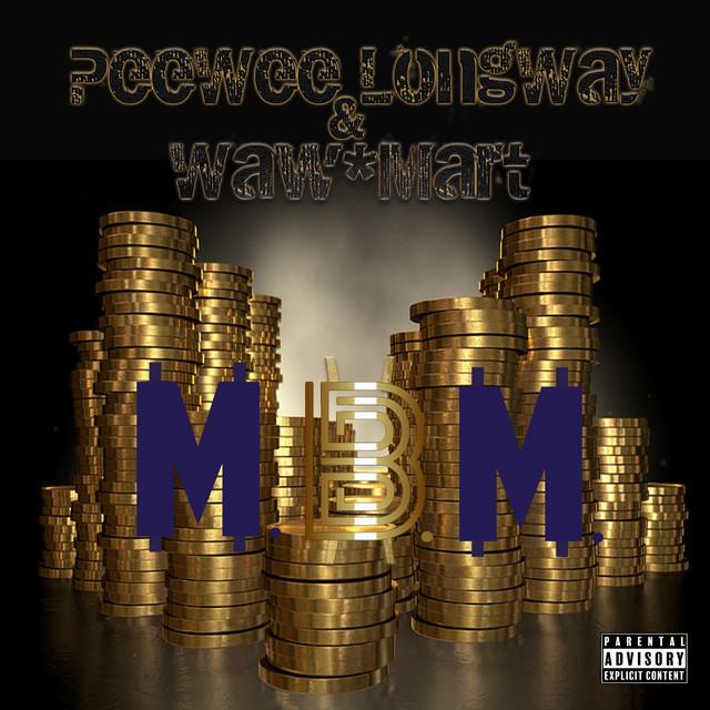 Peewee Longway & Waw*Mart – M.B.M.