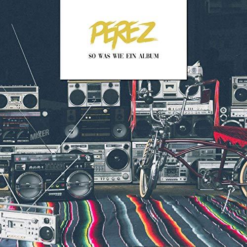Perez – So Was Wie Ein Album