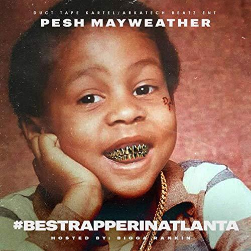 Pesh Mayweather – Best Rapper In Atlanta