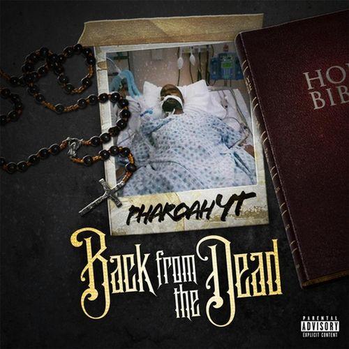 Pharoah Yt – Back From The Dead