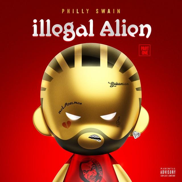 Philly Swain – Illegal Alien, Pt. 1