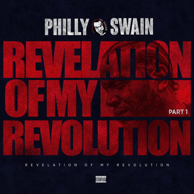 Philly Swain – Revelation Of My Revolution, Pt. 1