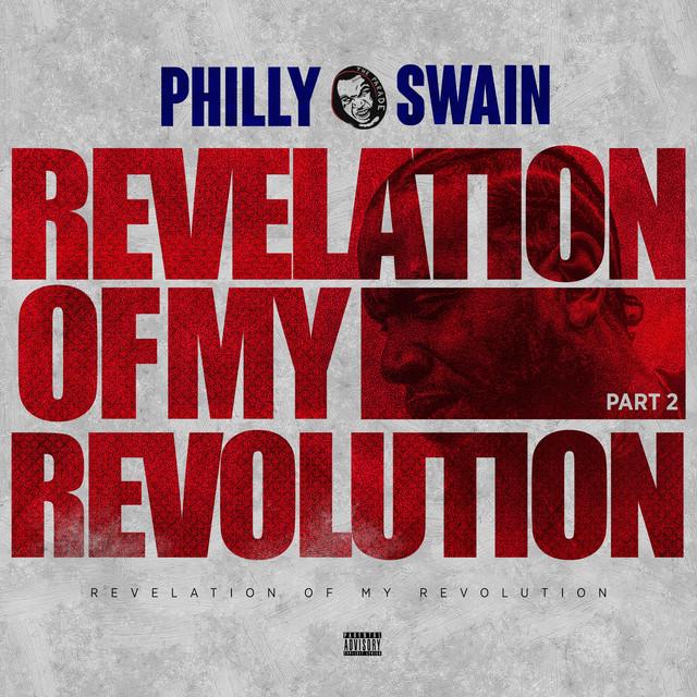 Philly Swain – Revelation Of My Revolution, Pt. 2