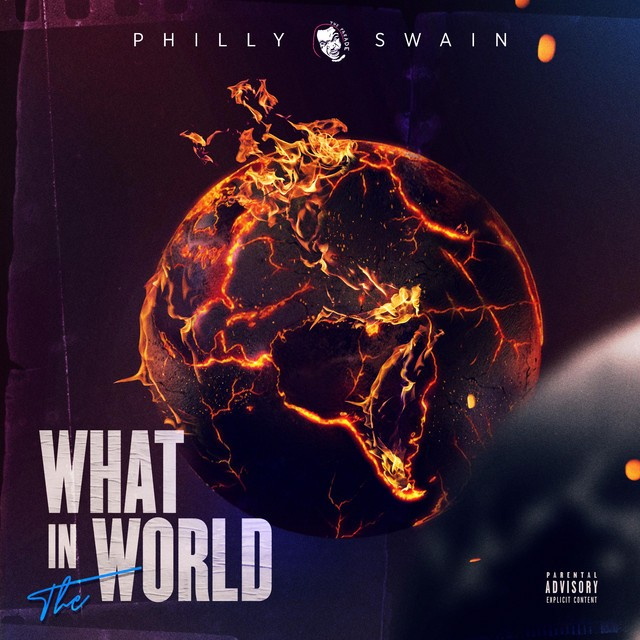 Philly Swain – What In The World
