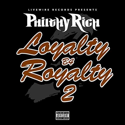 Philthy Rich – Loyalty B4 Royalty 2