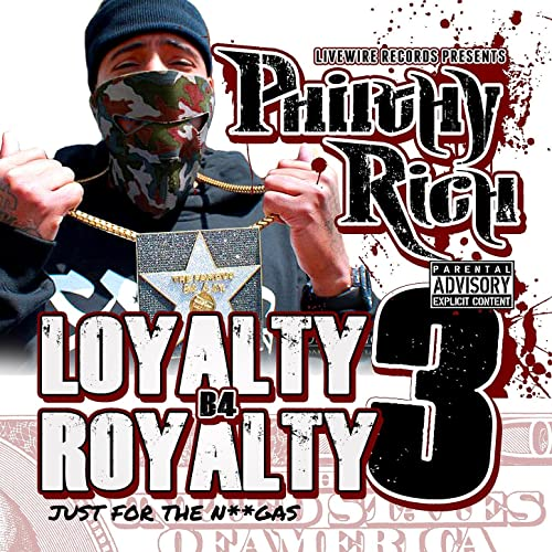 Philthy Rich – Loyalty B4 Royalty 3: Just For The Ni**gas