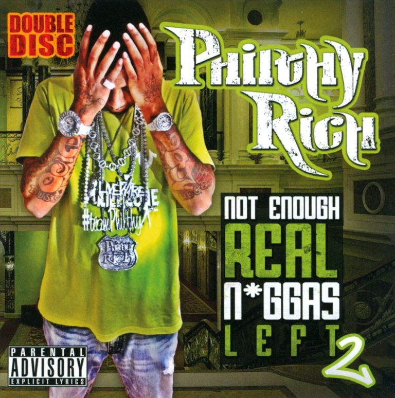 Philthy Rich – Not Enough Real Niggas Left 2