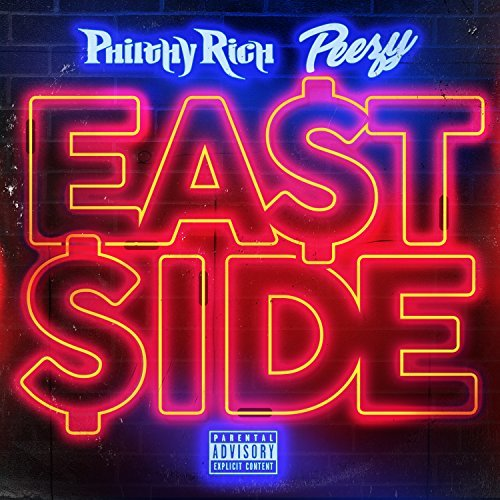Philthy Rich & Peezy – East Side