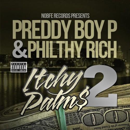 Philthy Rich & Preddy Boy P – Itchy Palm$ Vol. 2