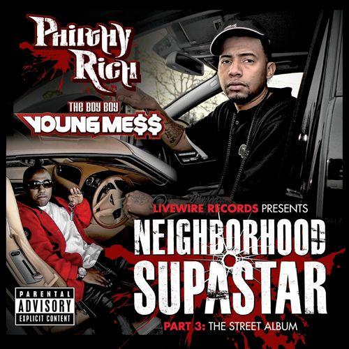 Philthy Rich & The Boy Boy Young Mess – Neighborhood Supastar, Pt. 3