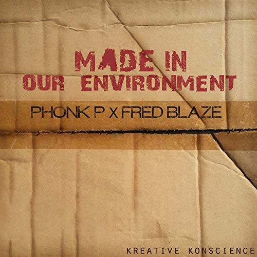 Phonk P & Fred Blaze – Made In Our Environment