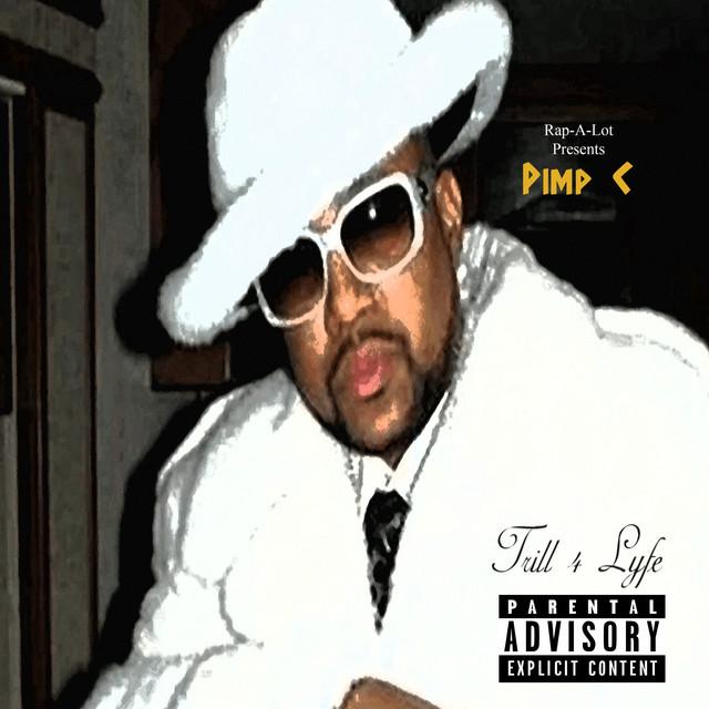 Pimp C – Trill 4 Lyfe
