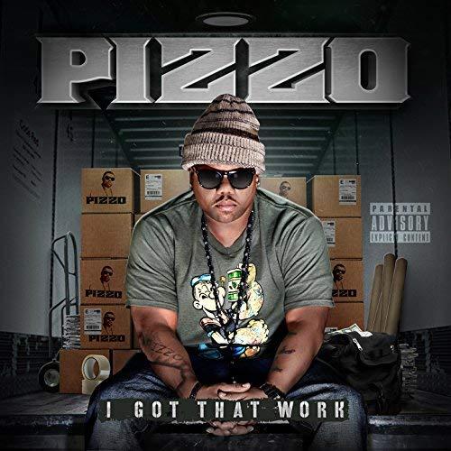 Pizzo – I Got That Work