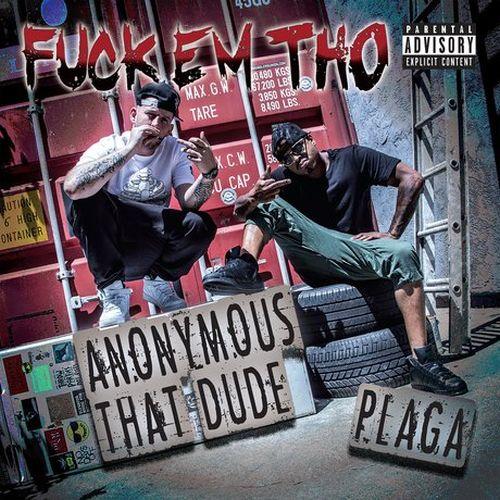 Plaga & Anonymous That Dude – Fuck Em Tho
