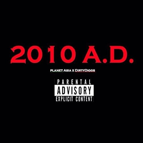 Planet Asia & DirtyDiggs – 2010 A. D.