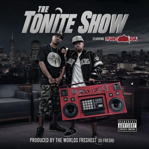 Planet Asia & Dj.Fresh – The Tonite Show With Planet Asia