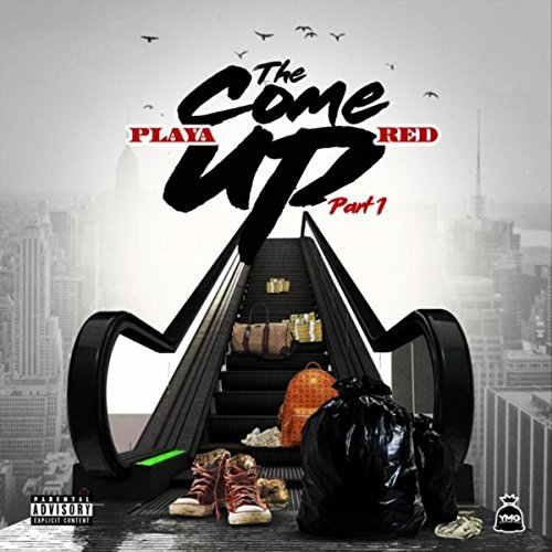 Playa Red – The Come Up, Pt. 1