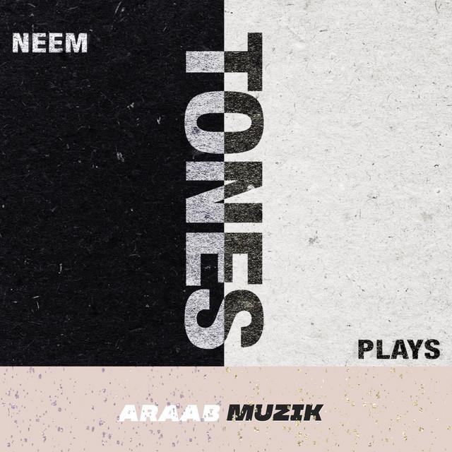 Plays, Neem & araabMUZIK – Tones