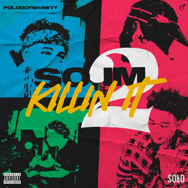 Polo Boy Shawty – So I'm Killin' It 2
