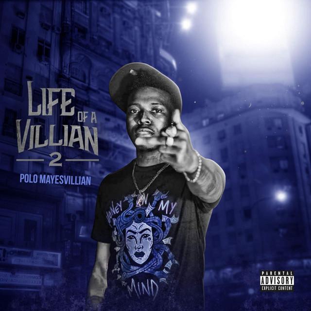 Polo Mayesvillian – Life Of A Villian 2