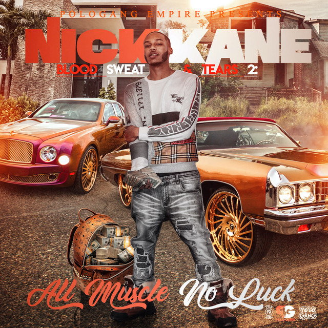 PoloGang & Nick Kane – Blood, Sweat & Tears 2: All Muscle No Luck