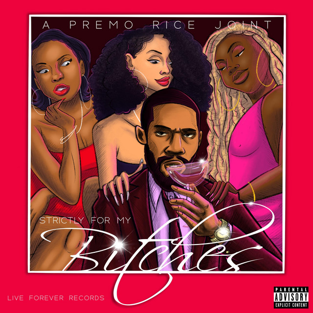Premo Rice – Strictly For My B*tches