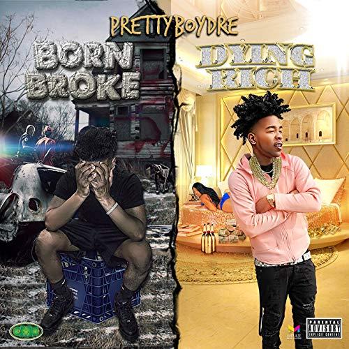 PrettyboyDre – Born Broke, Dying Rich