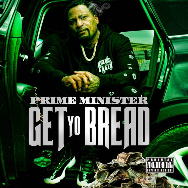 Prime Minister – Get Yo Bread