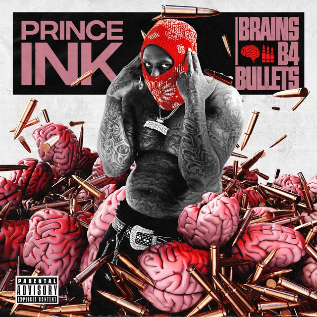 Prince Ink – Brains B4 Bullets
