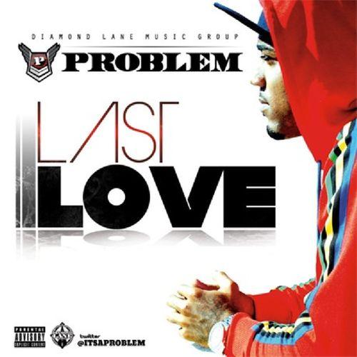 Problem – Last Love