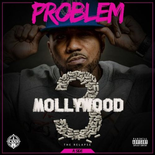 Problem – Mollywood 3: The Relapse (A Side)