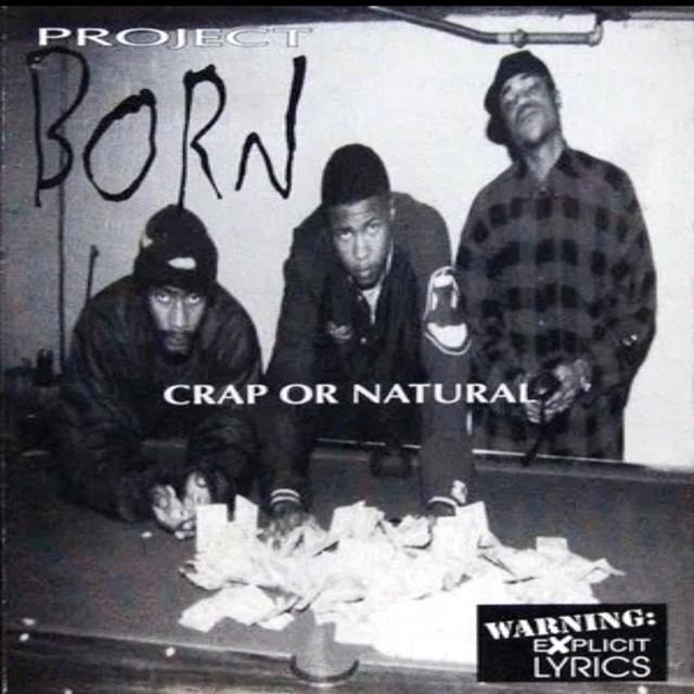 Project Born – Crap Or Natural