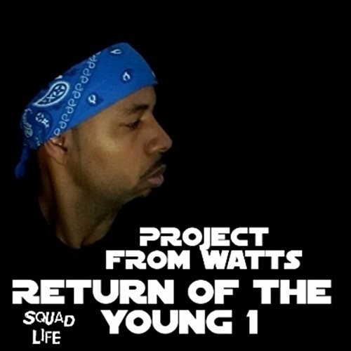 Project From Watts – Return Of The Young 1