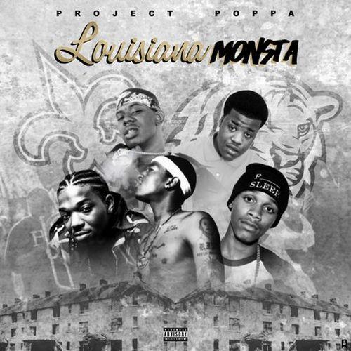 Project Poppa – Louisiana Monsta