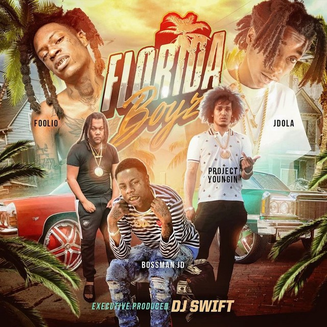 Project Youngin, Foolio, Jdola & Bossman JD – Florida Boyz