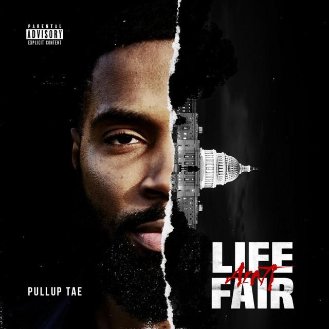 PullUp Tae – Life Ain't Fair